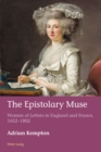 Image for The epistolary muse: women of letters in England and France, 1652-1802 : volume 39