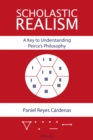 Image for Scholastic realism: a key to understanding Peirce's philosophy