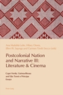 Image for Postcolonial nation and narrative III: literature & cinema. (Cape Verde, Guinea-Bissau and Sao Tome Principe)