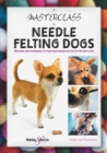 Image for A Masterclass in needle felting dogs