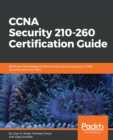 Image for CCNA security 210-260 certification guide: build your knowledge of network security and pass your CCNA security exam (210-260)