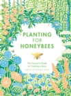 Image for Planting for honeybees  : the grower's guide to creating a buzz