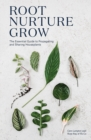 Image for Root, nurture, grow  : the essential guide to propagating and sharing houseplants