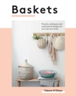 Image for Baskets  : projects, techniques and inspirational designs for you and your home