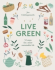 Image for Live green  : 52 steps for a more sustainable life