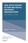 Image for Non-state violent actors and social movement organizations: influence, adaptation, and change