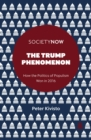 Image for The Trump phenomenon  : how the politics of populism won in 2016
