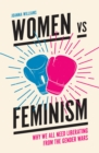 Image for Women vs feminism  : why we all need liberating from the gender wars