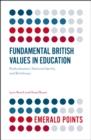 Image for Fundamental British values in education  : radicalisation, national identity and Britishness
