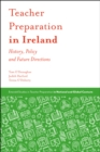 Image for Teacher preparation in Ireland  : history, policy and future directions