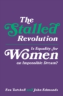 Image for The stalled revolution  : is equality for women an impossible dream?