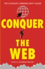Image for Conquer the web  : the ultimate cybersecurity guide