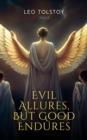 Image for Evil Allures, But Good Endures