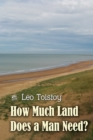 Image for How Much Land Does a Man Need?