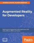 Image for Augmented reality for developers  : build practical augmented reality applications with Unity, ARCore, ARKit, and Vuforia