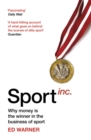 Image for Sport inc  : why money is the winner in the business of sport