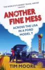 Image for Another fine mess  : road-tripping across the States in a Ford Model T