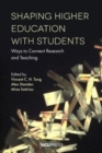 Image for Shaping higher education with students  : ways to connect research and teaching