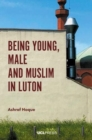 Image for Being young, male and Muslim in Luton