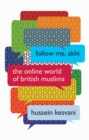 Image for Follow me, Akhi  : the online world of British Muslims
