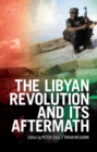 Image for The Libyan Revolution and its aftermath