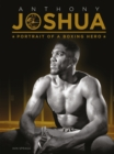 Image for Anthony Joshua  : portrait of a boxing hero