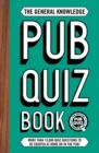 Image for The general knowledge pub quiz book