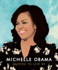 Image for Michelle Obama - quotes to live by