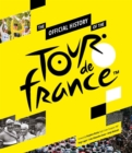 Image for The official history of the Tour de France