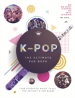 Image for K-pop  : the ultimate fan book