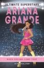 Image for Ariana Grande  : when dreams come true