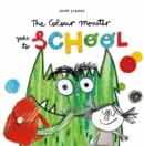 Image for The colour monster goes to school