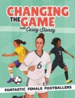 Image for Changing the game with Casey Stoney  : fantastic female footballers