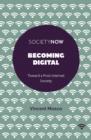 Image for Becoming digital  : toward a post-internet society