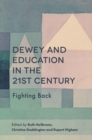 Image for Dewey and education in the 21st century  : fighting back