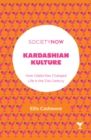 Image for Kardashian kulture  : how celebrities changed life in the 21st century
