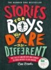 Image for Stories for boys who dare to be different  : true tales of amazing boys who changed the world without killing dragons