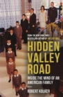 Image for Hidden Valley Road  : inside the mind of an American family
