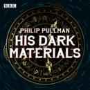 Image for His dark materials  : the complete BBC Radio collection