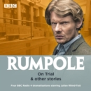 Image for Rumpole on trial & other stories  : four BBC Radio 4 dramatisations