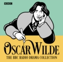 Image for The Oscar Wilde BBC radio drama collection  : five full-cast productions
