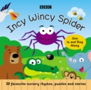 Image for Incy wincy spider  : favourite songs and rhymes