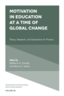 Image for Motivation in education at a time of global change  : theory, research, and implications for practice
