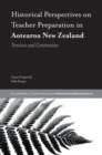 Image for Historical perspectives on teacher preparation in Aotearoa New Zealand  : tensions and continuities