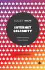 Image for Internet celebrity  : understanding fame online