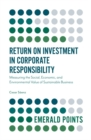 Image for Return on investment in corporate responsibility  : measuring the social, economic, and environmental value of sustainable business