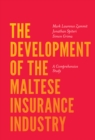 Image for The development of the Maltese insurance industry: a comprehensive study