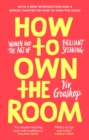 Image for How to own the room  : women and the art of brilliant speaking