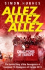 Image for Allez allez allez  : the inside story of the resurgence of Liverpool FC, Champions of Europe 2019