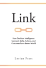 Image for Link  : how decision intelligence connects data, actions, and outcomes for a better world